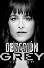 Obsesión Grey®  ⌚Libro #1  ::Completa:: by maracaballerol