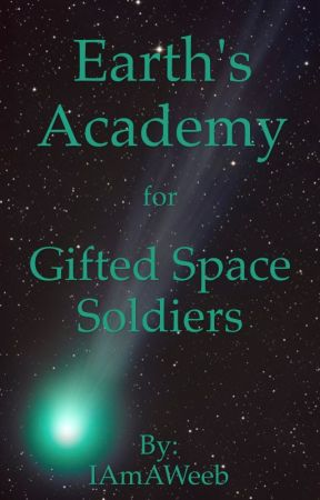 Earth's Academy for Gifted Space Soldiers  by theCharacterLover