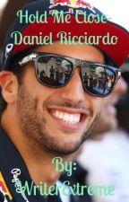 Hold Me Close- Daniel Ricciardo by WriterExtreme