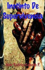Instinto De Supervivencia by AlanRodrickCanedo