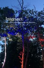 Intersect. [MH] (Editing in Process) by trumanlack