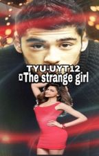 (z'm)¤The strange girl(مكتمله) by narry_malik12
