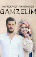 GAMZELİM by Esra_alan_e_