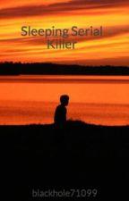Sleeping Serial Killer by blackhole71099
