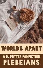 worlds apart.   ✓ by plebeians-