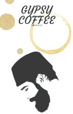 Gypsy Coffee | Fanfic | Wigetta #Wattys2017 by x8choax
