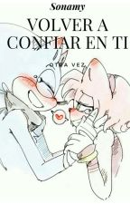 Volver A Confiar En Ti Otra Vez Sonamy  by anaisrose20