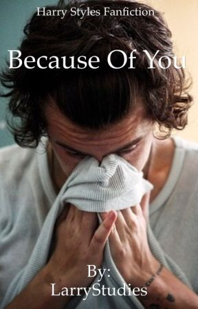 Because of You by LarryStudies