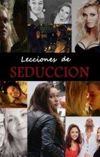 Lecciones de Seducción [Adaptación] by clexalife12