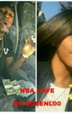 Nba Love (Nba YoungBoy Love Story) by _IamNyaaa_