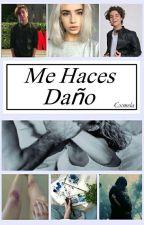 Me Haces Daño by cxmela