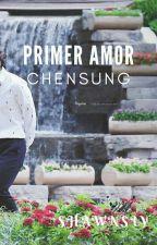 Primer amor |Chensung| by SugariAhn
