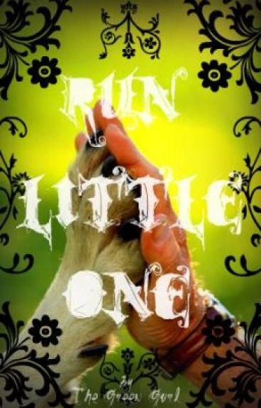 Run Little One