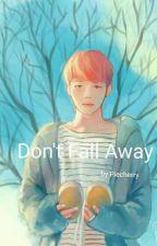 Don't Fall Away (Myg + Pjm) by Aldebaraan_