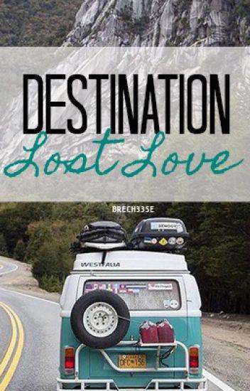 Destination: Lost Love