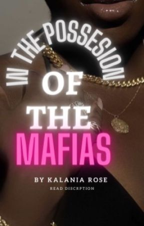 In The Possession Of The Mafias by KalaniaRose