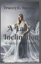 A Lady's Inclination #38 Historical by TraceyStevens8