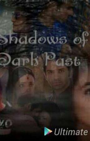 Shadows of the Dark Past by RheaJessJennJane
