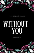 Without You 》Jhj ✅ by aeanakim