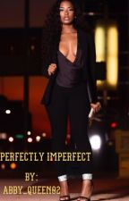 Perfectly Imperfect by abby_queen02
