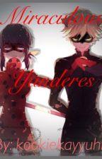 Miraculous Yanderes  by 7deadlyxsins_