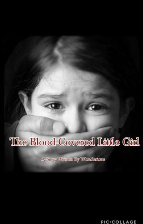The Blood-Covered Little Girl by BananaPez