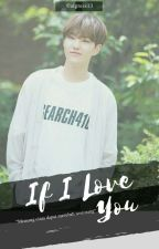 If I love You || Kwon Soonyoung [COMPLETE]✔ by Choco28_