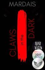 Claws in the Dark | SLOW UPDATES by Mardais