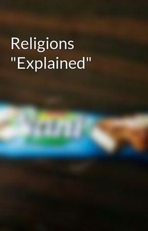 """Religions """"Explained"""" by DiamondGunner520"""
