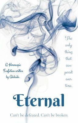 [Fanfiction 12 chòm sao] Eternal - Bất diệt.