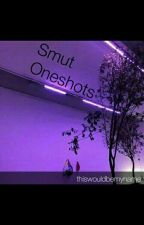 Smut Oneshots by thiswouldbemyname