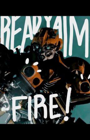 Ready Aim Fire (Bumblebee X Reader) by RobotFanatic
