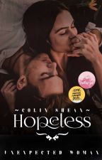 Hopeless [Colin Shean] #wattys2017 - END by Pinjel_wong8537
