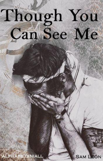 Though you can see me [Harry Styles]