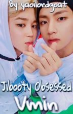 Jibooty Obsessed   Vmin by prosoftchim