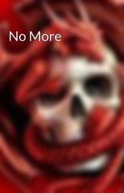 No More by GermanDragon_Twix