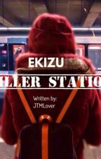 Killer Station (Completed) (New) by JTMLover