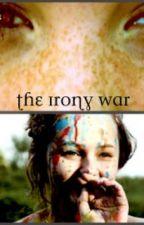 The Irony War by Bookloverandreader