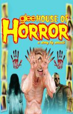 Gleehouse of Horror by arias3