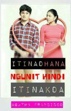 Itinadhana ngunit hindi Itinakda by MsWinx_38