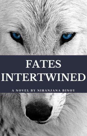Fates Intertwined [#Wattys2016] [#YourStoryIndia] by AnnaBella201