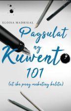 Pagsulat ng Kuwento 101 (at iba pang mabuting balita) by TheCatWhoDoesntMeow