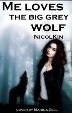 Меня любит  большой серый волчонок by NicolKin
