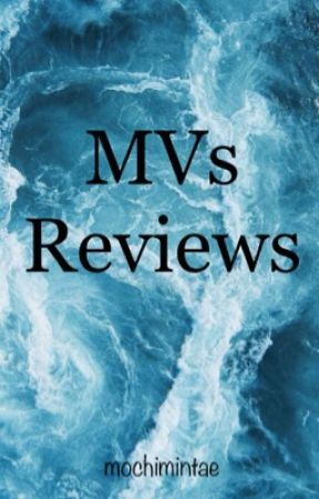 MVs Reviews by mochimintae