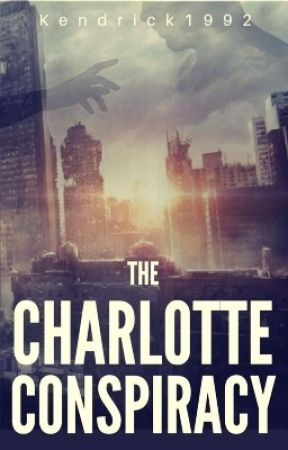 The Charlotte Conspiracy (Wattys 2017) by Kendrick1992