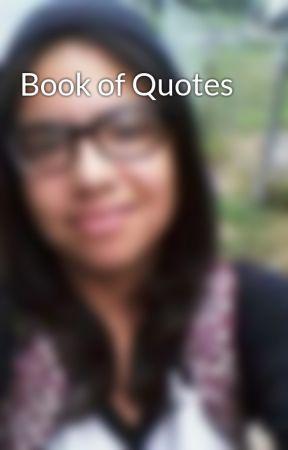 Book of Quotes by TalyshaLeonAcevedo