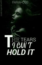 The Tears I Can't Hold It by TrueKiller