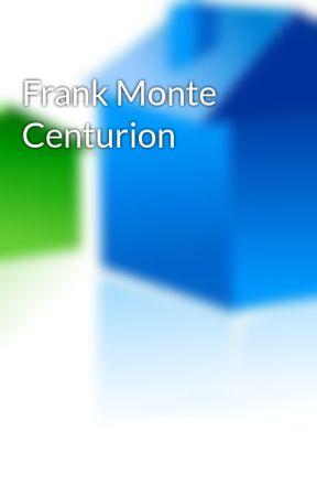 Frank Monte Centurion by frankmontecenturion