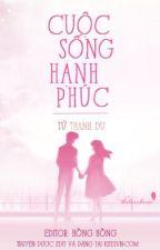 Cuộc sống hạnh phúc  -  Tử Thanh Du by bongbi142