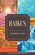 Haikus by SafflowersinAutumn